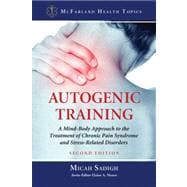 Autogenic Training: A Mind-Body Approach to the Treatment of..., 9780786470730