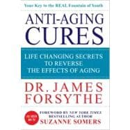 Anti-Aging Cures : Life Changing Secrets to Reverse the Effe..., 9780984430734  