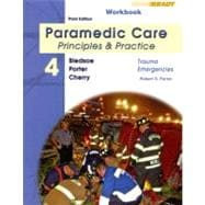 Student Workbook for Paramedic Care Principles & Practice Volume 4: Trauma Emergencies