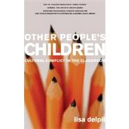 Other People's Children : Cultural Conflict in the Classroom,9781595580740