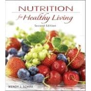 Combo: Nutrition for Healthy Living with Connect Plus 1 Semester Student Access Card, NCP Online Access & Dietary Guidelines 2011 Update Includes MyPlate, Healthy People 2020 and Dietary Guidelines,9780077920746