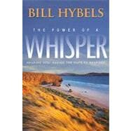 Power of a Whisper : Hearing God, Having the Guts to Respond, 9780310320746  