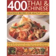 400 Thai and Chinese: Delicious Recipes for Healthy Living :..., 9781780190747
