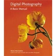 Digital Photography : A Basic Manual, 9780316020749  