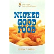 Sweet Potatoes Cooking School Presents Wicked Good Food, 9780595520756  