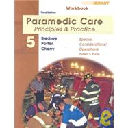 Student Workbook for Paramedic Care Principles & Practice, Volume 5, Special Considerations/Operations