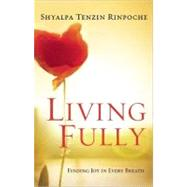 Living Fully : Finding Joy in Every Breath,9781608680757