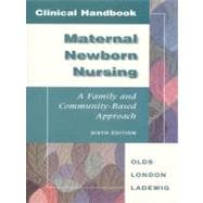 Clinical Handbook for Maternal Newborn Nursing: A Family and Community-Based Approach