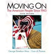 Moving On : The American People Since 1945,9780205880768