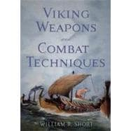 Viking Weapons and Combat Techniques,9781594160769