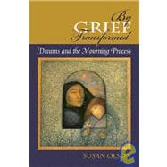 By Grief Transformed : Dreams and the Mourning Process, 9781882670772  