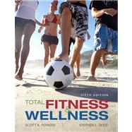 Total Fitness and Wellness Value Package (includes MyHealthLab Student Access Kit for Total Fitness and Wellness)