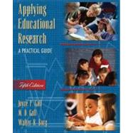 Applying Educational Research : A Practical Guide