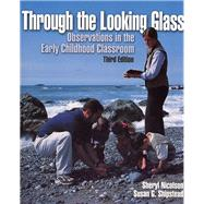 Through the Looking Glass : Observations in the Early Childhood Classroom,9780130420800