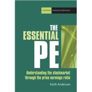 The Essential P/E: Understanding the Stock Market Through th..., 9780857190802