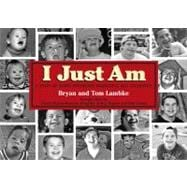 I Just Am : A Story of down Syndrome Awareness and Tolerance, 9781589850804