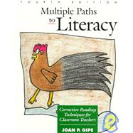 Multiple Paths to Literacy : Corrective Reading Techniques for Classroom Teachers