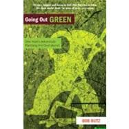 Going Out Green : One Man's Adventure Planning His Natural B..., 9780981870816  