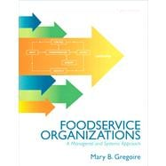Food Service Organizations : A Managerial and Systems Approa..., 9780132620819