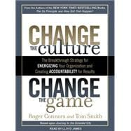 Change the Culture, Change the Game: The Breakthrough Strate..., 9781452650821  