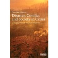 Disaster, Conflict and Society in Crises : Everyday Politics of Crisis Response,9780415640824
