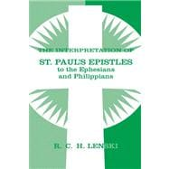 The Interpretation of St Paul's Epistles to the Ephesians and Philippians,9780806680828
