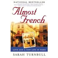 Almost French : Love and a New Life in Paris