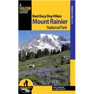 Best Easy Day Hikes Mount Rainier National Park, 3rd, 9780762770830