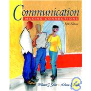Communication: Making Connections (with Interactive Companion CD-ROM)