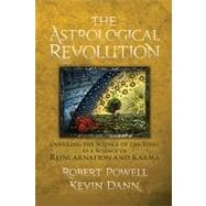 The Astrological Revolution: Unveiling the Science of the St..., 9781584200833  