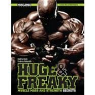 Huge & Freaky Muscle Mass and Strength Secrets: Build a Body Fortress Naturally,9781552100837