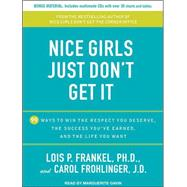 Nice Girls Just Don't Get It: 99 Ways to Win the Respect You..., 9781452650838  
