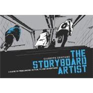 The Storyboard Artist: A Guide to Freelancing in Film, TV, a..., 9781615930838