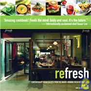 Refresh : Contemporary Vegan Recipes from the Award Winning ..., 9780470840849
