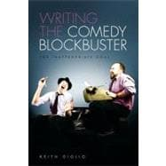 Writing the Comedy Blockbuster : The Inappropriate Goal,9781615930852