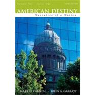 American Destiny: Narrative of a Nation, Concise Edition, Volume 2 (since 1865)