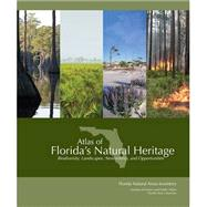 Atlas of Florida's Natural Heritage: Biodiversity, Landscapes, Stewardship, & Opportunities