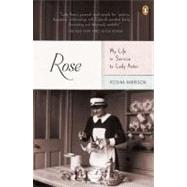 Rose : My Life in Service to Lady Astor,9780143120865