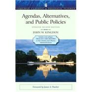 Agendas, Alternatives, and Public Policies, Update Edition, with an Epilogue on Health Care,9780205000869