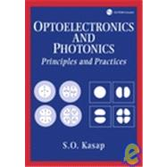 Optoelectronics and Photonics : Principles and Practices