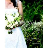 The Natural Wedding: Ideas and Inspirations for a Stylish an..., 9780789320872  