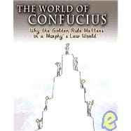 The World of Confucius: Why the Golden Rule Matters in a Mur..., 9781592650873  