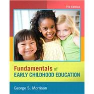 Fundamentals of Early Childood Education Plus with Video-Enhanced Pearson eText--Access Card,9780133400878