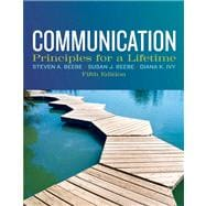 Communication Principles for a Lifetime Plus NEW MyCommunicationLab with eText -- Access Card Package