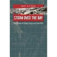 Storm over the Bay : The People of Corpus Christi and Their ..., 9781603440882  
