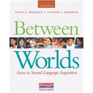 Between Worlds, Third Edition : Access to Second Language Acquisition,9780325030883