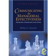 Communicating for Managerial Effectiveness : Problems - Strategies - Solutions,9781412970884