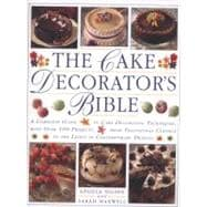 The Cake Decorator's Bible: A Complete Guide to Cake Decorat..., 9781780190884
