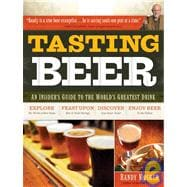 Tasting Beer : An Insider's Guide to the World's Greatest Dr..., 9781603420891  