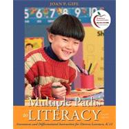 Multiple Paths to Literacy : Assessment and Differentiated Instruction for Diverse Learners, K-12,9780132080897